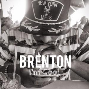 Brenton - I'm Cool