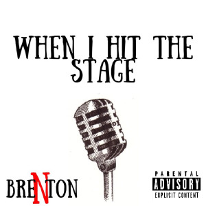 Brenton - When I Hit The Stage