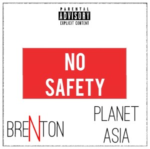 Brenton - No Safety (Feat. Planet Asia)