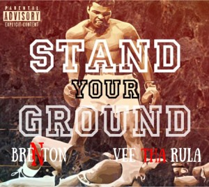 Brenton - Stand Your Ground (Feat. Vee Tha Rula)