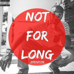 Brenton - Not For Long